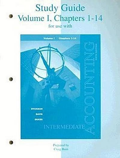 Study Guide, Volume 1, Chapters 1-14 for Use with Intermediate Accounting