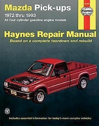 Haynes: Mazda Pick-Ups 1972 Thru 1993: All Four-Cylinder Gasoline Engine Models