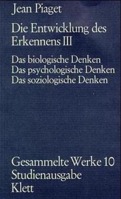 Gesammelte Werke, 10 Bde. Die Entwicklung des Erkennens. Tl.3