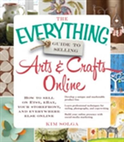 Everything Guide to Selling Arts & Crafts Online