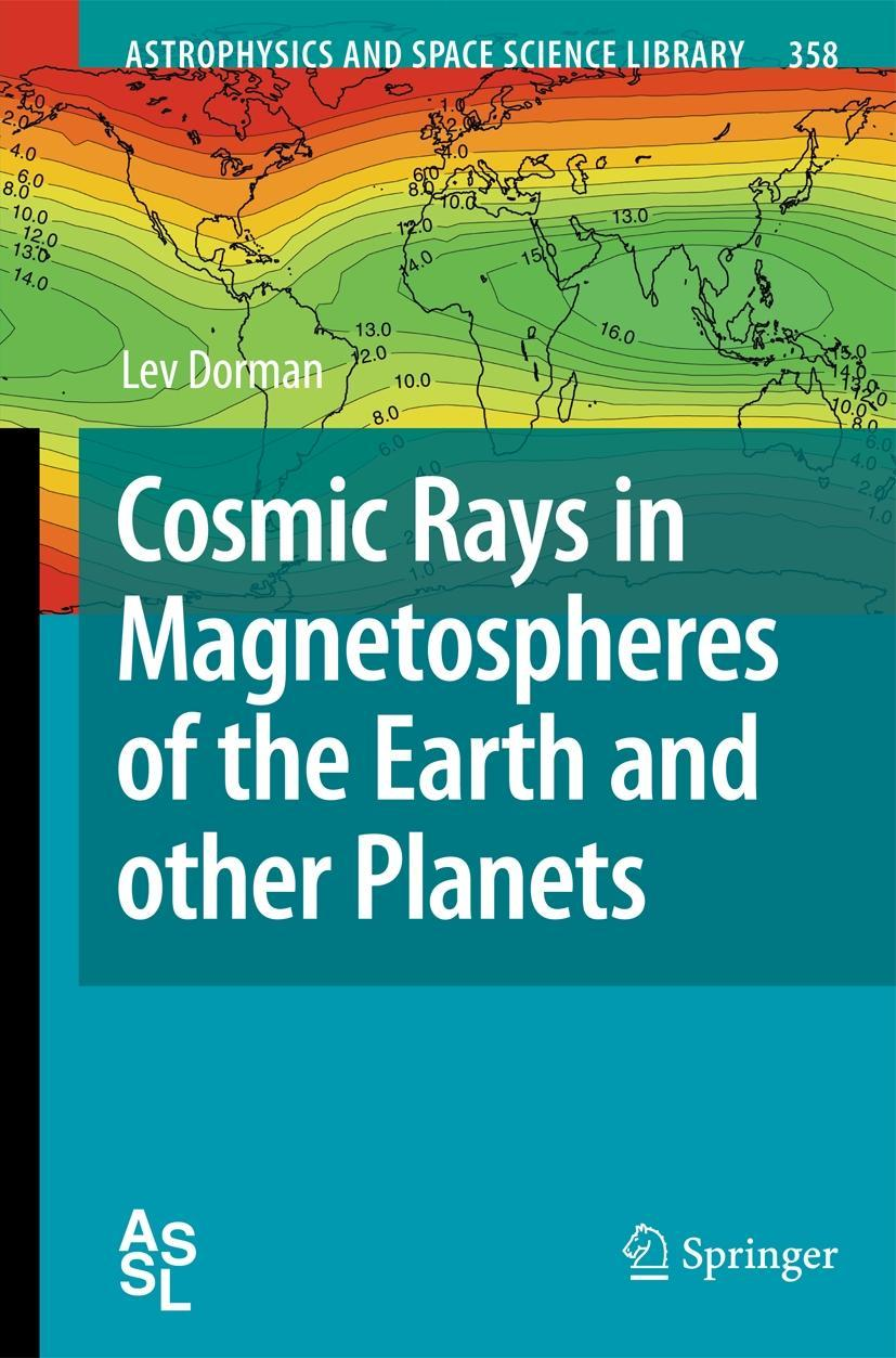 Cosmic Rays in Magnetospheres of the Earth and other Planets, Lev Dorman