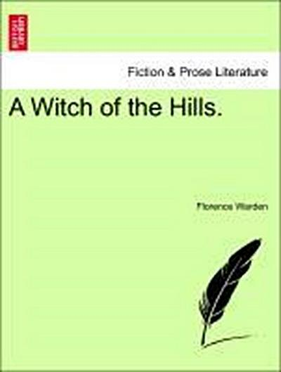 A Witch of the Hills. Vol. I