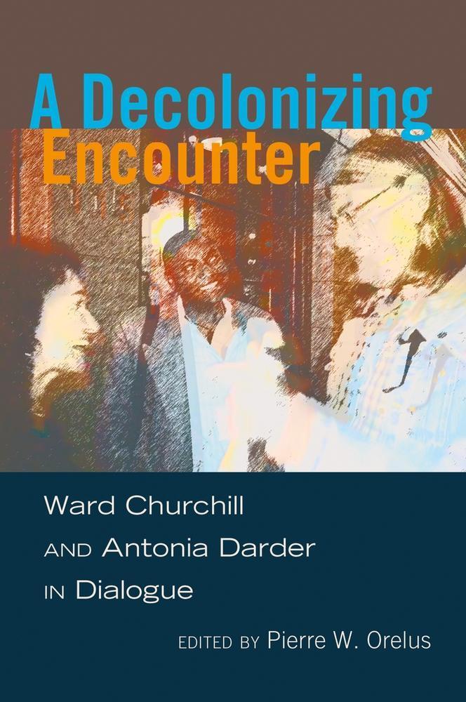 A Decolonizing Encounter - Pierre W. Orelus -  9781433117084