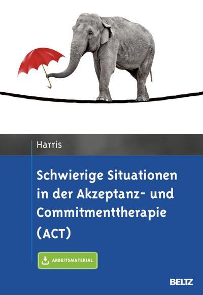 Schwierige Situationen in der Akzeptanz- und Commitmenttherapie (ACT)