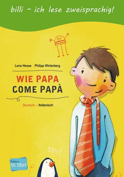 Wie Papa. Kinderbuch Deutsch-Italienisch
