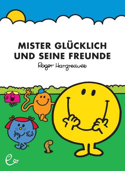 Mister Glücklich und seine Freunde