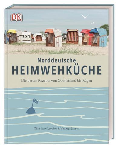 Norddeutsche Heimwehküche: Die besten Rezepte vom Alten Land bis Rügen