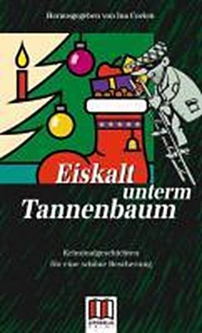Eiskalt unterm Tannenbaum; 24 Kriminalgeschichten für eine schöne Bescherung   ; Hrsg. v. Coelen, Ina; Deutsch; ca. 272 S.