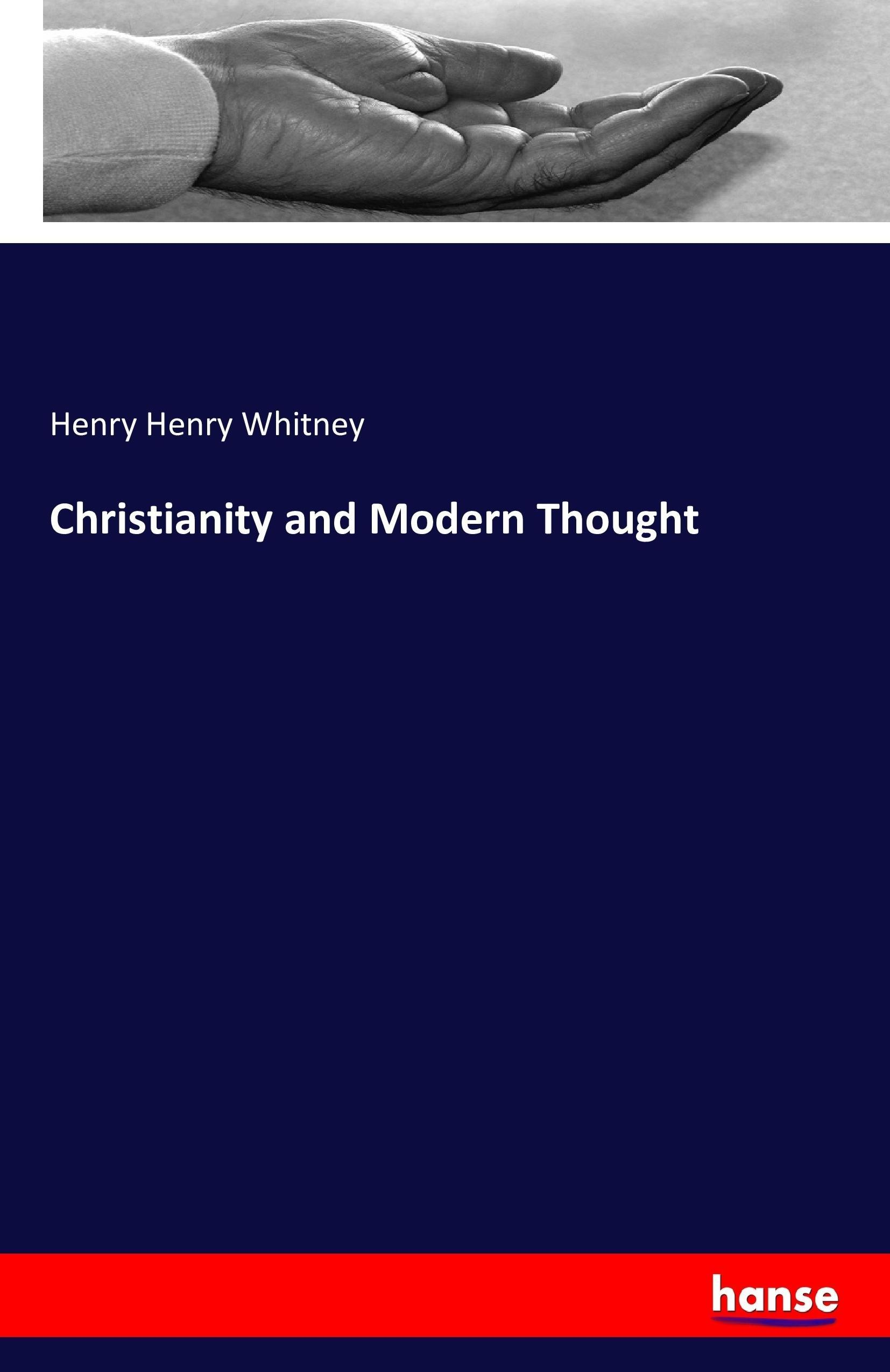 Christianity and Modern Thought Henry Henry Whitney