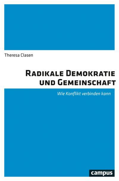 Radikale Demokratie und Gemeinschaft: Wie Konflikt verbinden kann