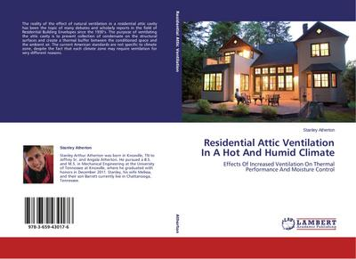 Residential Attic Ventilation In A Hot And Humid Climate
