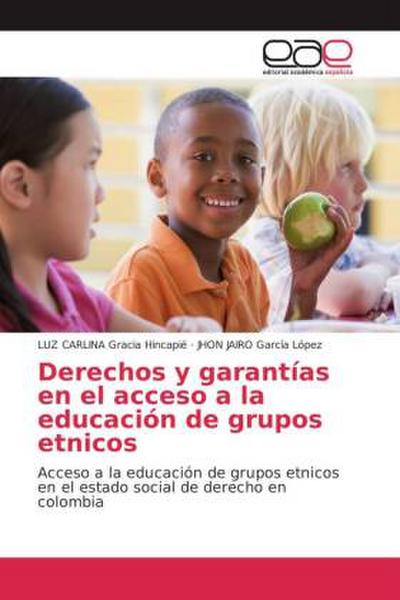Derechos y garantías en el acceso a la educación de grupos etnicos