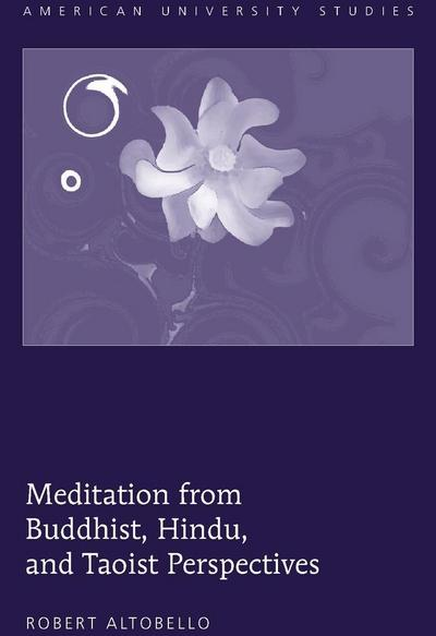 Meditation from Buddhist, Hindu, and Taoist Perspectives