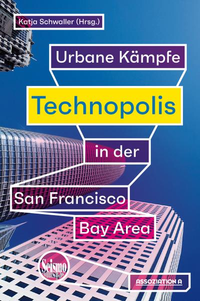 Technopolis: Urbane Kämpfe in der San Francisco Bay Area