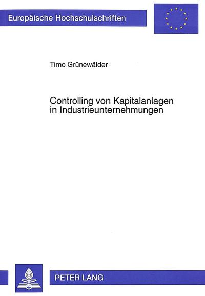 Controlling von Kapitalanlagen in Industrieunternehmungen