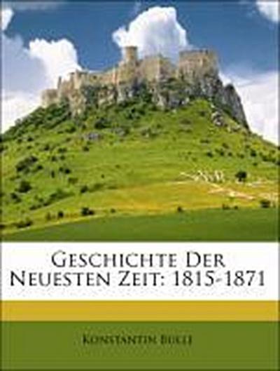 Geschichte Der Neuesten Zeit: 1815-1871