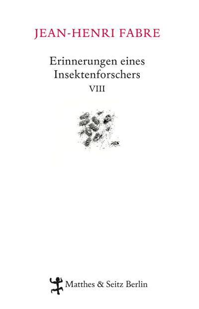 Erinnerungen eines Insektenforschers VIII: Souvenirs entomologiques VIII (Erinnerungen eins Insektenforschers)