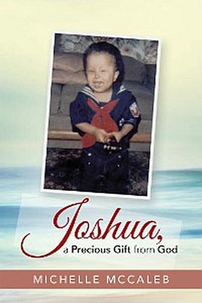 Joshua, a Precious Gift from God
