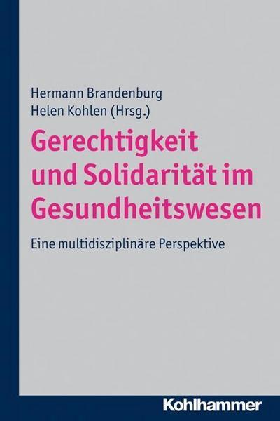 Gerechtigkeit und Solidarität im Gesundheitswesen; Eine multidisziplinäre Per...
