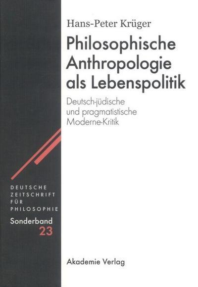 Philosophische Anthropologie als Lebenspolitik