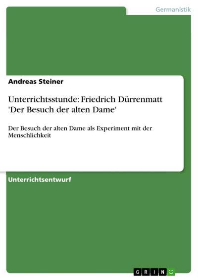 Unterrichtsstunde: Friedrich Dürrenmatt 'Der Besuch der alten Dame'