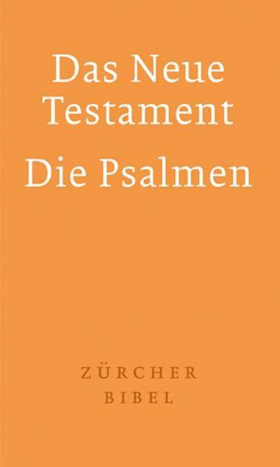 Zürcher Bibel - Das Neue Testament. Die Psalmen