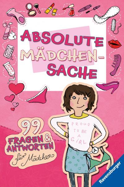 Absolute Mädchensache: 99 Fragen und Antworten für Mädchen