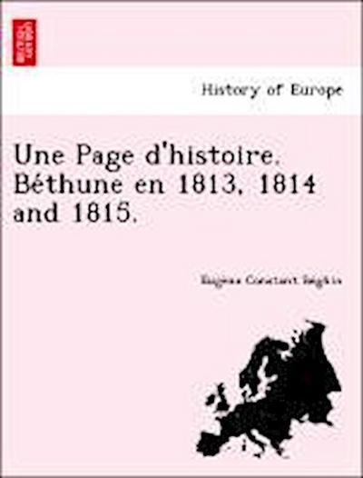 Une Page d'histoire. Be´thune en 1813, 1814 and 1815.