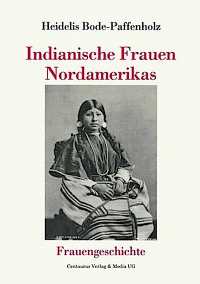 Indianische Frauen Nordamerikas
