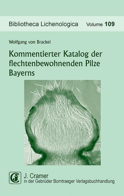 Kommentierter Katalog der flechtenbewohnenden Pilze Bayerns