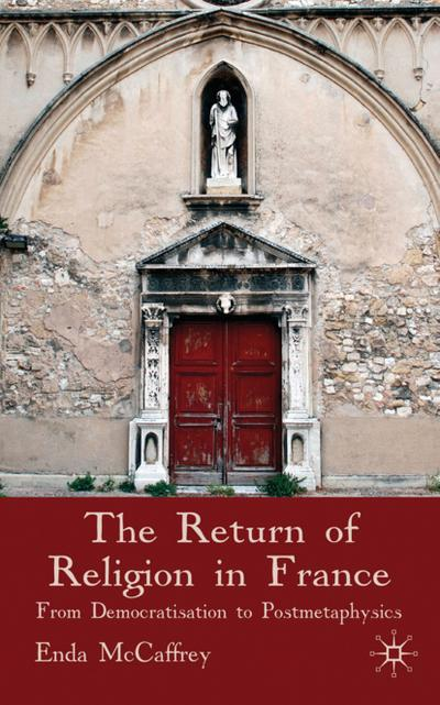 The Return of Religion in France: From Democratisation to Postmetaphysics