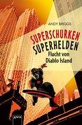 Superschurken, Superhelden. Flucht von Diablo Island   ; Deutsch;  -