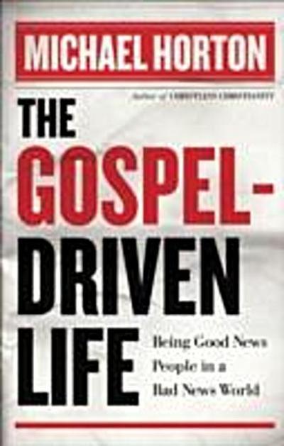 Gospel-Driven Life