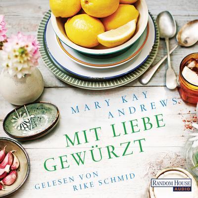 Mit Liebe gewürzt; Andrews M.K.,Mit Liebe gewürzt DL; Übers. v. Winkler, Christiane; Deutsch