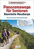 Wanderführer Senioren: Panoramawanderungen fü ...