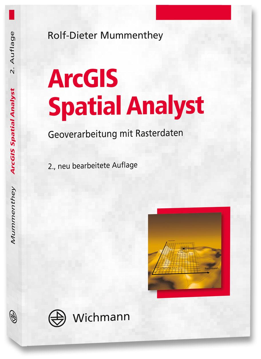 ArcGIS Spatial Analyst Rolf-Dieter Mummenthey