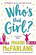 9780007525003 - Mhairi McFarlane: Who`s That Girl?: A laugh-out-loud sparky romcom! - Buch