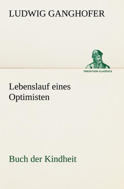 Lebenslauf eines Optimisten: Buch der Kindheit