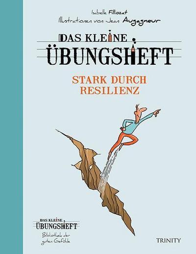 Das kleine Übungsheft - Stark durch Resilienz