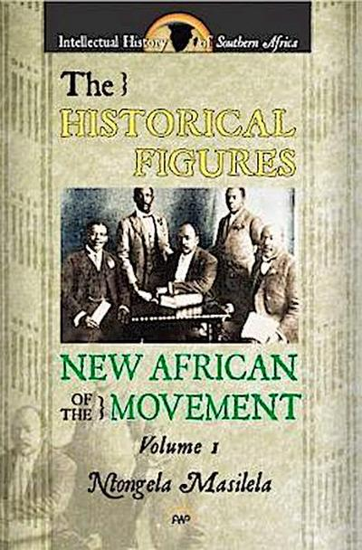 The Historical Figures of the New African Movement