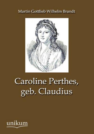 Caroline Perthes, geb. Claudius
