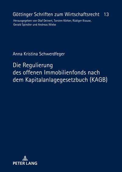 Die Regulierung des offenen Immobilienfonds nach dem Kapitalanlagegesetzbuch (KAGB)