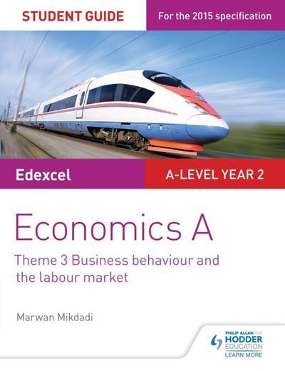 Edexcel Economics A Student Guide: Theme 3 Business behaviour and the labour market