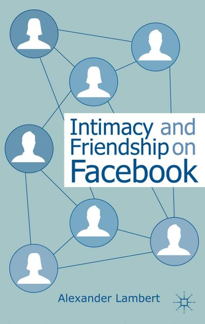 Intimacy and Friendship on Facebook