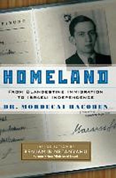 Homeland: From Clandestine Immigration to Israeli Independence