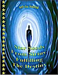 Star Seeds From Sirius: Fulfilling The Destin ...