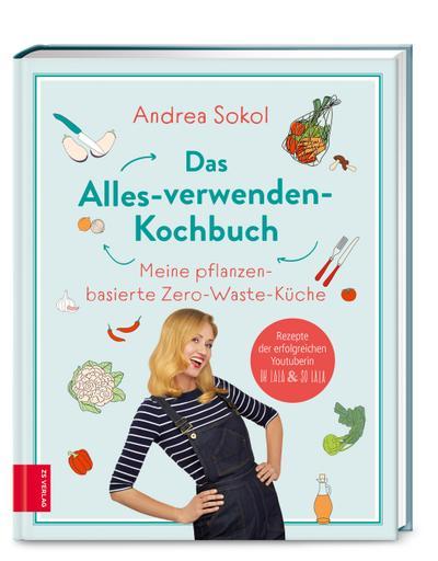 Das Alles-verwenden-Kochbuch