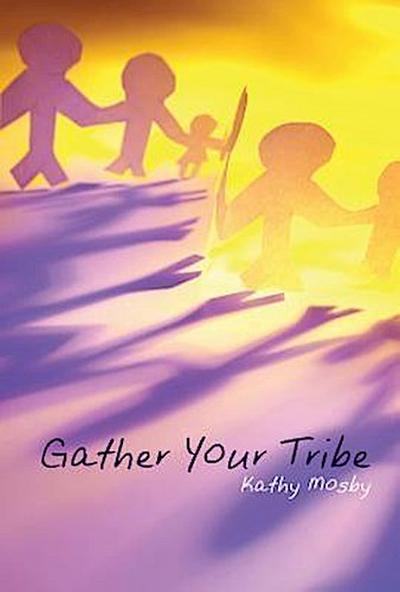 Gather Your Tribe