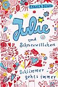 Julie und Schneewittchen - Schlimmer gehts immer   ; Deutsch; , zahlreich -