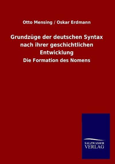 Grundzüge der deutschen Syntax nach ihrer geschichtlichen Entwicklung: Die Formation des Nomens